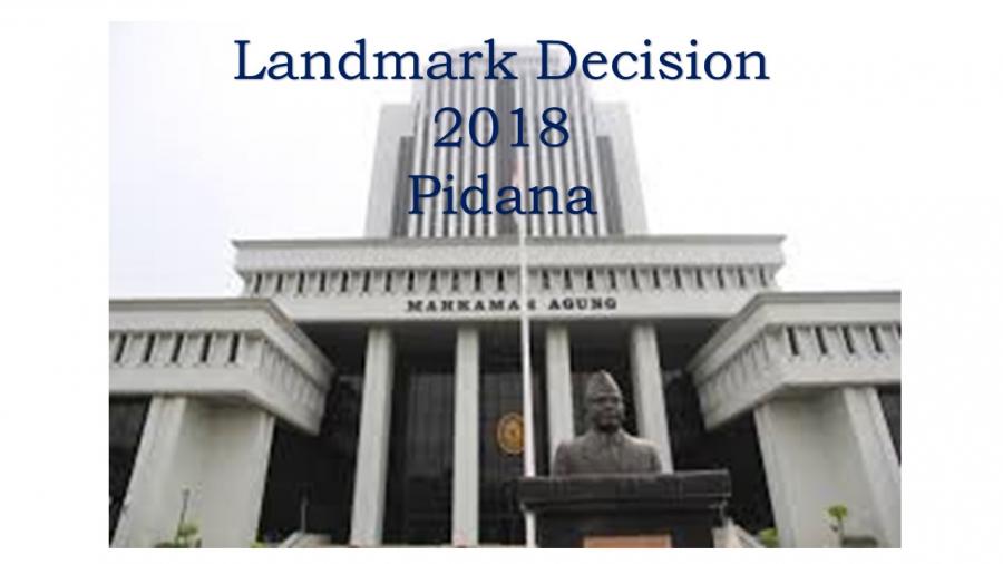 LANDMARK DECISION 2018 PIDANA