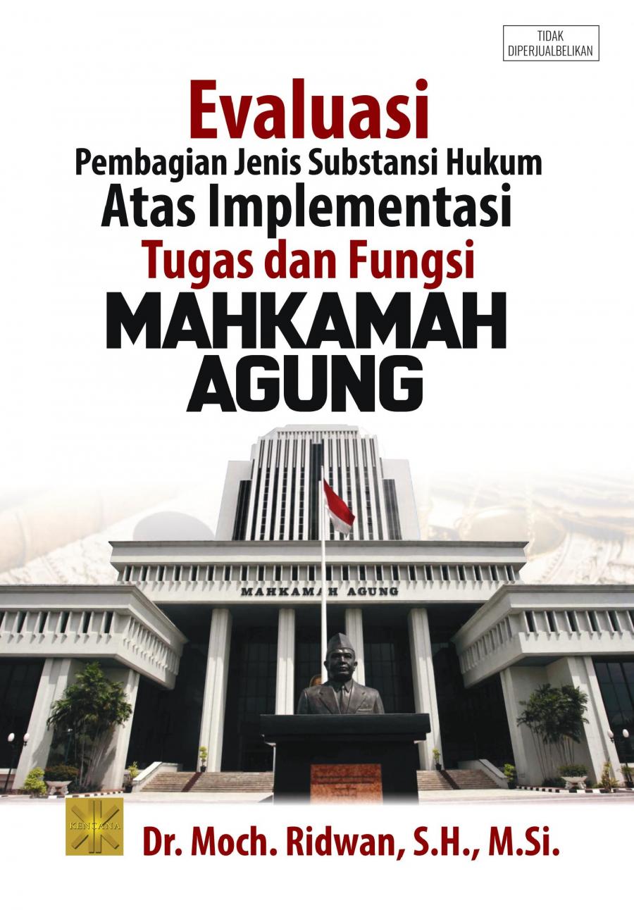Evaluasi Pembagian Jenis Subtansi Hukum Atas implementasi Tugas dan Fungsi Mahkamah Agung