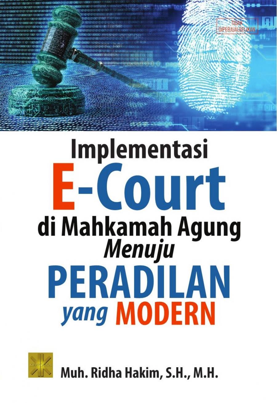Implementasi E-Court Di Mahkamah Agung Menuju Peradilan Yang Modern